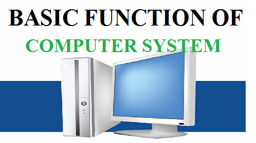 Basic Functions of Computer