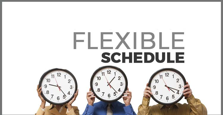 Flexible schedule
