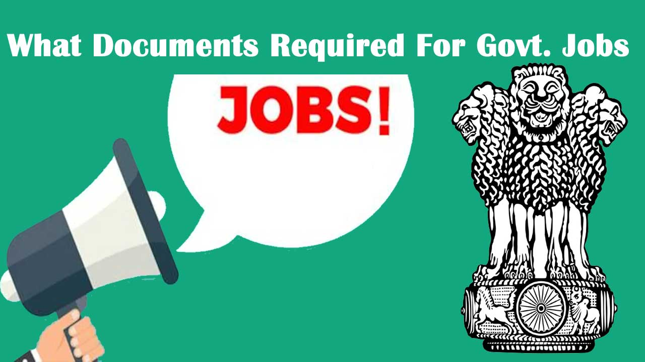 What Documents Required for a Govt jobs