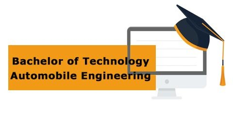 Bachelor of Technology - Automobile Engineering