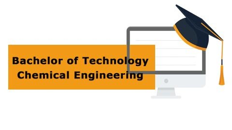 Bachelor of Technology - Chemical Engineering