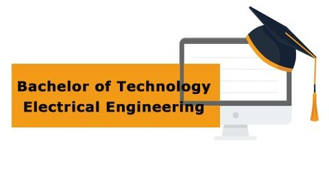 Bachelor of Technology - Electrical Engineering