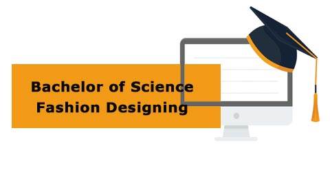 Bachelor of Science - Fashion Designing