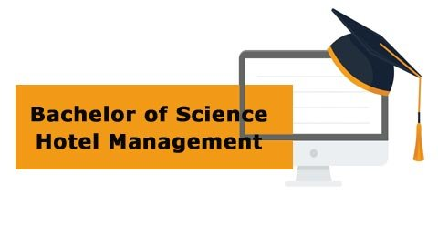 Bachelor of Science - Hotel Management