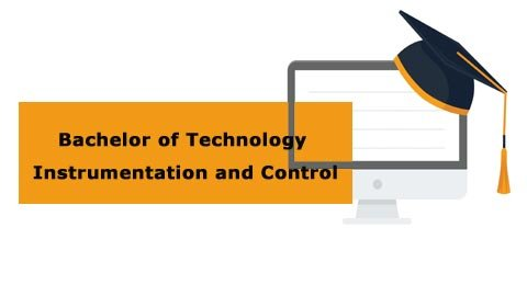 Bachelor of Technology - Instrumentation and Control