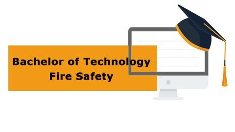 Bachelor of Technology - Fire Safety